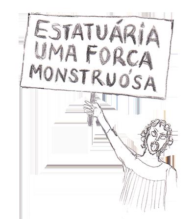 Estátua com cartaz: Estatuária, uma força monstruosa.